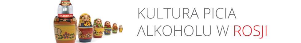 KULTURA-PICIA-ALKOHOLU-W-ROSJI